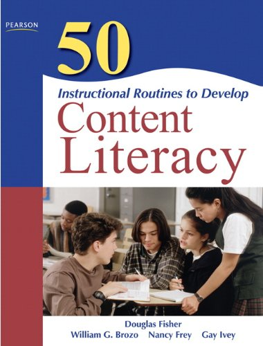 50 Instructional Routines to Develop Content Literacy...