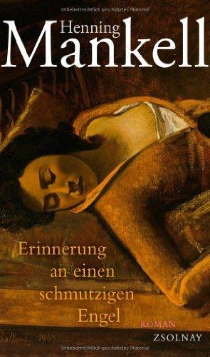 Erinnerung an einen schmutzigen Engel: Roman von Mankell. Henning (2012) Gebundene Ausgabe