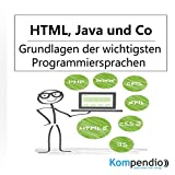 HTML, Java und Co.: Grundlagen der wichtigsten...