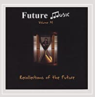 Recollections of the Future