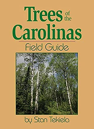 Trees of the Carolinas Field Guide (Tree Identification Guides) by Stan Tekiela (2007-05-16)