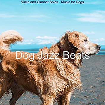 Violin and Clarinet Solos - Music for Dogs
