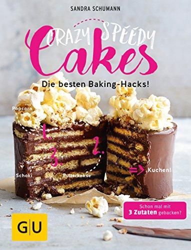 Crazy Speedy Cakes: Die besten Baking-Hacks! (Backen)