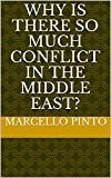 why is there so much conflict in the middle east? (english edition)