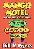 Mango Motel: A Mango Bob Adventure