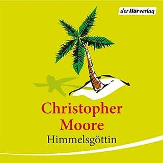 Himmelsgöttin                   Autor:                                                                                                                                 Christopher Moore                               Sprecher:                                                                                                                                 Simon Jäger                      Spieldauer: 13 Std. und 46 Min.     693 Bewertungen     Gesamt 4,4