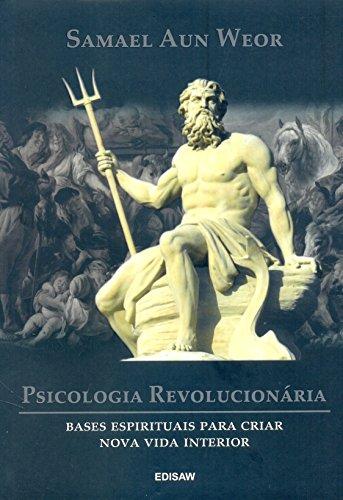 Psicologia Revolucionária: Bases Espirituais Para Criar Nova Vida Interior