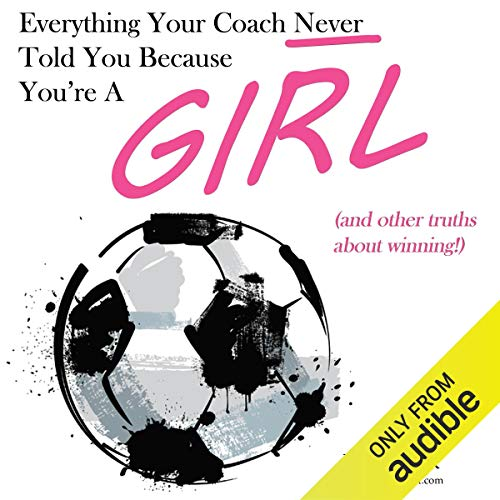 Everything Your Coach Never Told You Because You're a Girl Titelbild