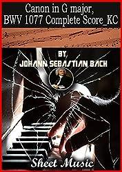 Canon in G major, BWV 1077 By Johann Sebastian Bach sheet music book: Complete Score (English Edition)
