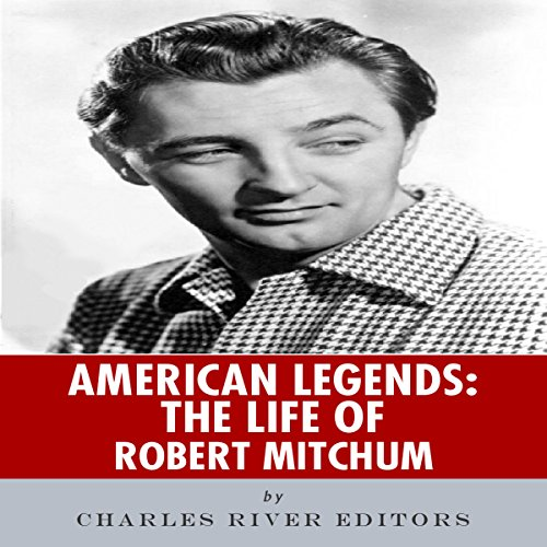 American Legends: The Life of Robert Mitchum audiobook cover art
