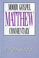 Matthew (Moody Gospel Commentary)