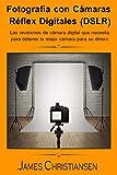 Fotografía Réflex Digital (DSLR): Los análisis de cámaras...