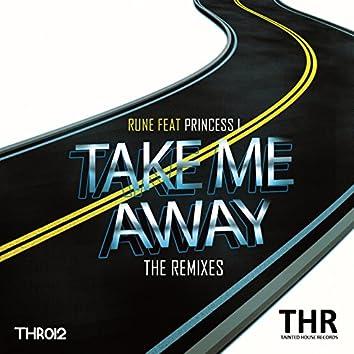 Take Me Away (feat. Princess L) [The Remixes]