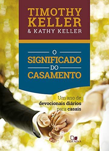 Significado Do Casamento, O - (devocional) - Um Ano De Devocionais Diários Para Casais