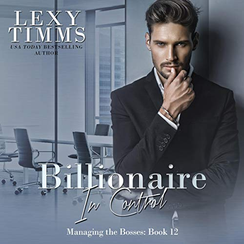 Billionaire in Control Audiobook By Lexy Timms cover art
