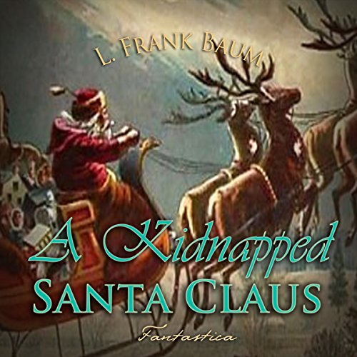 A Kidnapped Santa Claus Audiobook By L Frank Baum Audible