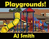 Playgrounds!: 25 Amazing Playground Pictures (English Edition)