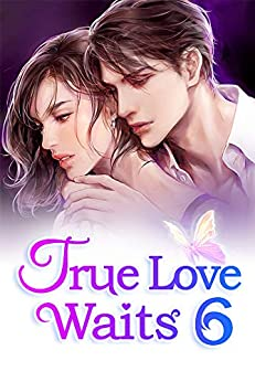 True Love Waits 6: Are You Going To Sue Your Dad by [Mobo Reader, Bai Cha, Ludmila Lyu]