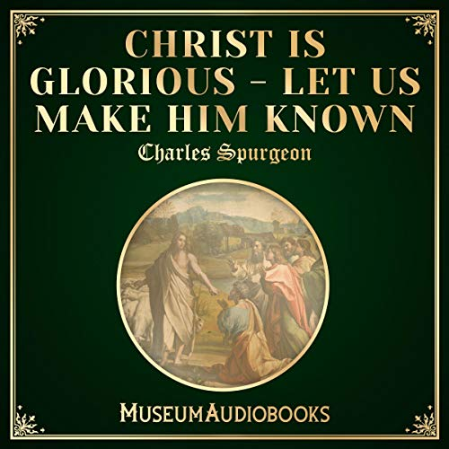 Christ Is Glorious: Let Us Make Him Known cover art