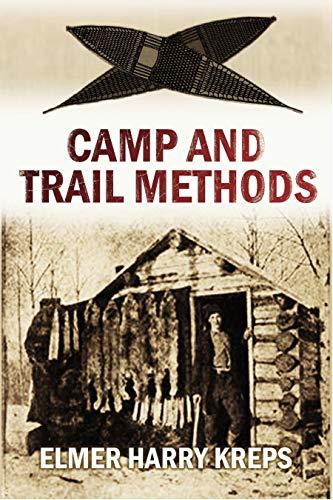 Camp and Trail Methods (1910) by [Elmer Harry Kreps]