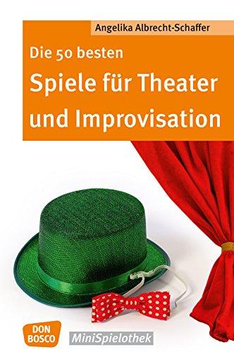 Die 50 besten Spiele für Theater und Improvisation -eBook (Don Bosco MiniSpielothek)