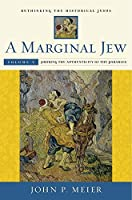 A Marginal Jew: Rethinking the Historical Jesus, Volume V: Probing the Authenticity of the Parables (Volume 5) (The Anchor Yale Bible Reference Library)