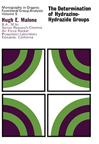 The Determination of Hydrazino-Hydrazide Groups: Monographs in Organic Functional Group Analysis (Monographs in organic functional group analysis, v. 5) (English Edition)