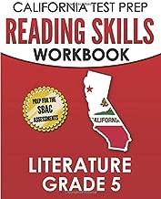 CALIFORNIA TEST PREP Reading Skills Workbook Literature Grade 5: Preparation for the Smarter Balanced Tests