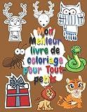 Mon Meilleur Livre De Coloriage Pour Tout-Petits: Mon meilleur livre de coloriage pour tout- 100 pages d'animaux faciles et drôles, des chiffres, des ... licornes à colorier pour l'école maternelle