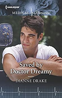 Saved by Doctor Dreamy by [Dianne Drake]