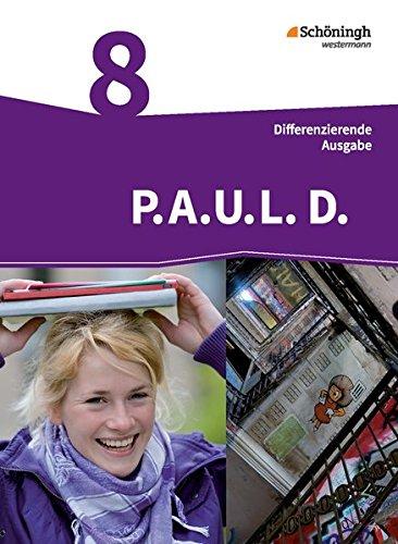 P.A.U.L. D. - Persönliches Arbeits- und Lesebuch Deutsch - Differenzierende Ausgabe: Schülerbuch 8