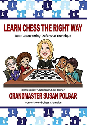 Learn Chess the Right Way!: Book 3: Mastering Defensive Techniques