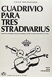 Xavier Montsalvatge: Cuadrivio para Tres Stradivarius para Violín, Viola y Violoncello (RM Conjunto instrumentales)