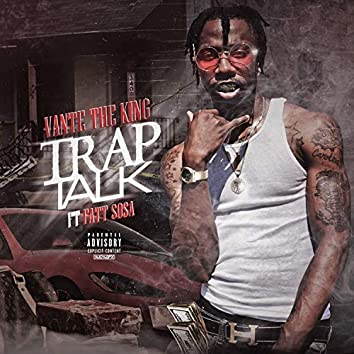 Trap Talk (feat. Fatt Sosa)