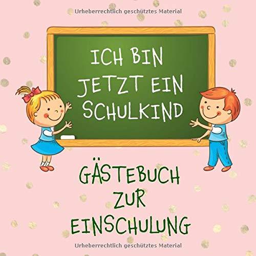 Gästebuch zur Einschulung: ICH BIN JETZT EIN SCHULKIND. Zur Erinnerung an den 1. Schultag. Viel Platz für gute Wünsche zum Schulanfang.