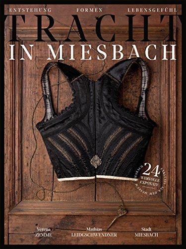 Tracht in Miesbach: Entstehung, Formen, Lebensgefühl