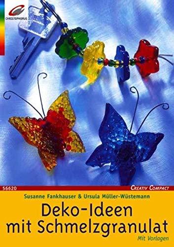 Deko-Ideen mit Schmelzgranulat (Creativ Compact)