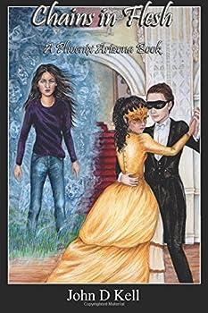 Paperback Chains in Flesh: A Phoenix Arizona Novel Book