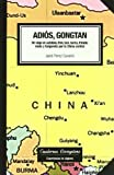 Adiós, Gongtan. Un viaje en autobús, tren, taxi, barca, triciclo, moto y furgoneta por la China central: 2 (niberta - Cuadernos Livingstone)