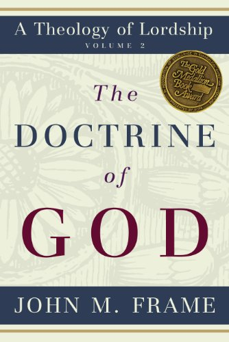 Doctrine of God, The (A Theology of Lordship) (English Edition)