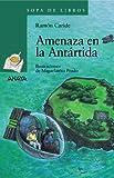 Amenaza en la Antártida: Las aventuras de Said y Sheila (LITERATURA INFANTIL (6-11 años)...