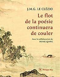 Le flot de la poésie continuera de couler par J.M.G. Le Clézio