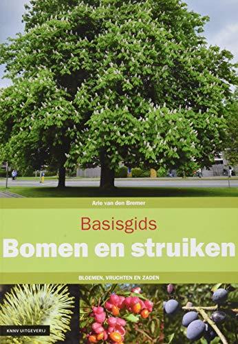 Bomen en struiken: bloemen, vruchten en zaden (Basisgidsen)