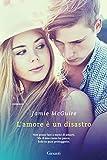 L'amore è un disastro: La serie di Uno splendido disastro