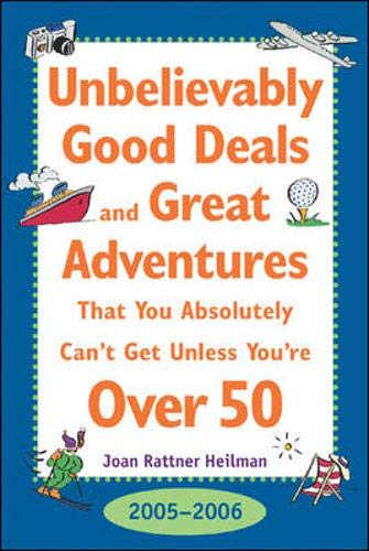 Unbelievably Good Deals and Great Adventures That You Absolutely Can't Get Unless You're over 50, 20