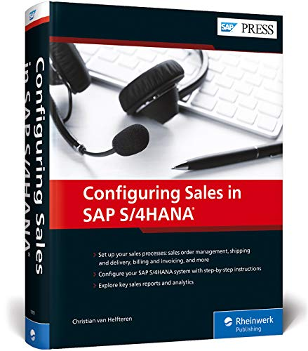 Compare Textbook Prices for Sales with SAP S/4HANA: Business Processes and Configuration for Sales and Distribution SD SAP PRESS First Edition ISBN 9781493218516 by Christian van Helfteren