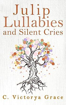 Julip Lullabies and Silent Cries