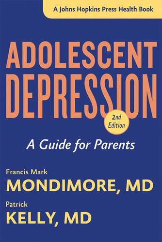 Adolescent Depression: A Guide for Parents (A Johns Hopkins Press Health Book) (Dealing With The Death Of A Child)