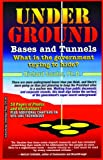 UNDERGROUND BASES & TUNNELS: What is the Government Trying to Hide?