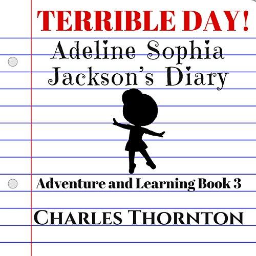 Terrible Day! Adeline Sophia Jackson's Diary cover art